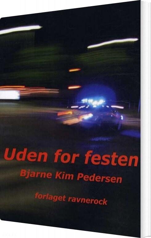 Uden For Festen - Bjarne Kim Pedersen - Bog