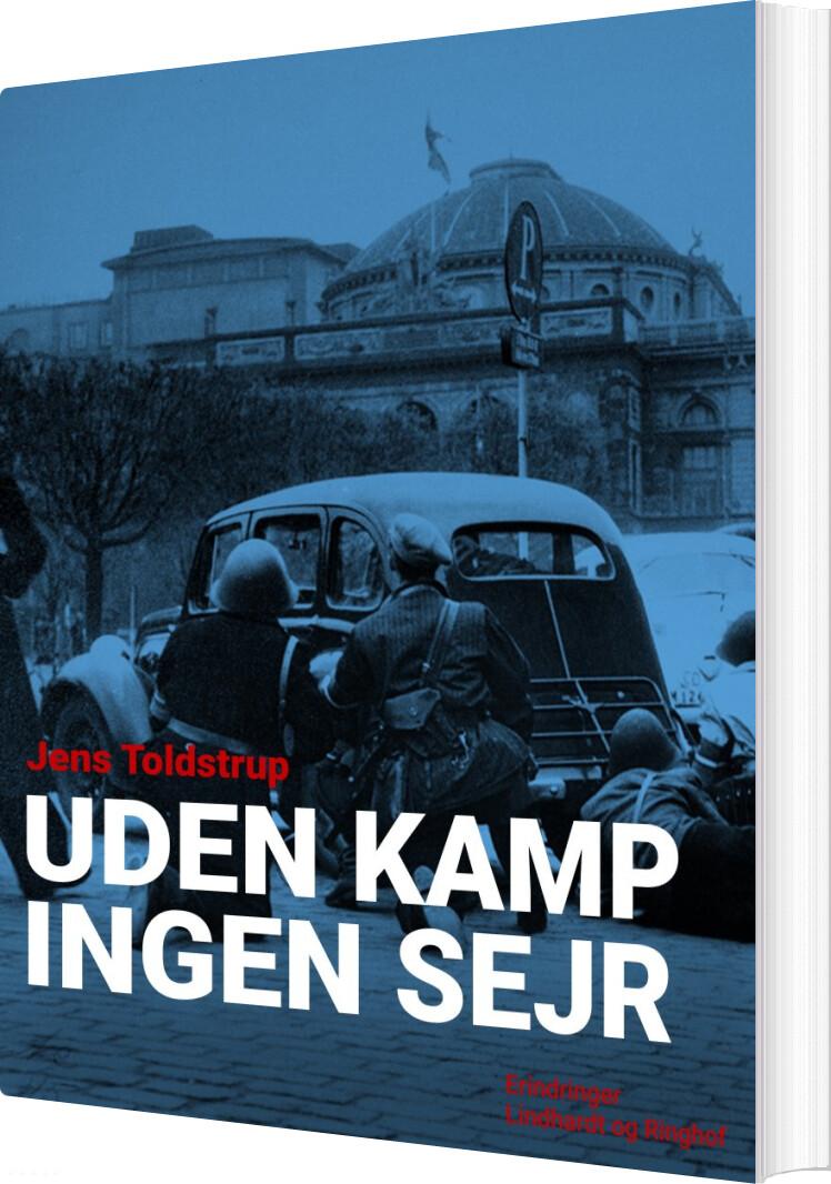 Image of   Uden Kamp Ingen Sejr - Jens Toldstrup - Bog