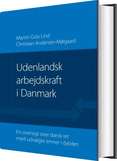Udenlandsk Arbejdskraft I Danmark - Martin Gräs Lind - Bog
