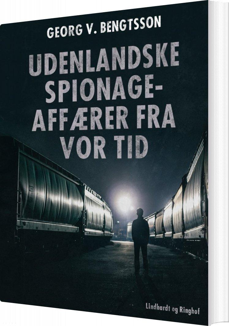 Image of   Udenlandske Spionageaffærer Fra Vor Tid - Georg V. Bengtsson - Bog