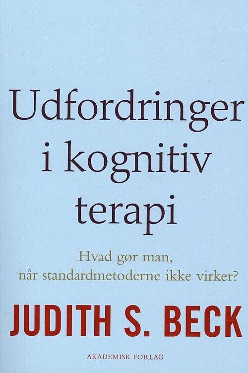 Image of   Udfordringer I Kognitiv Terapi - Judith S. Beck - Bog
