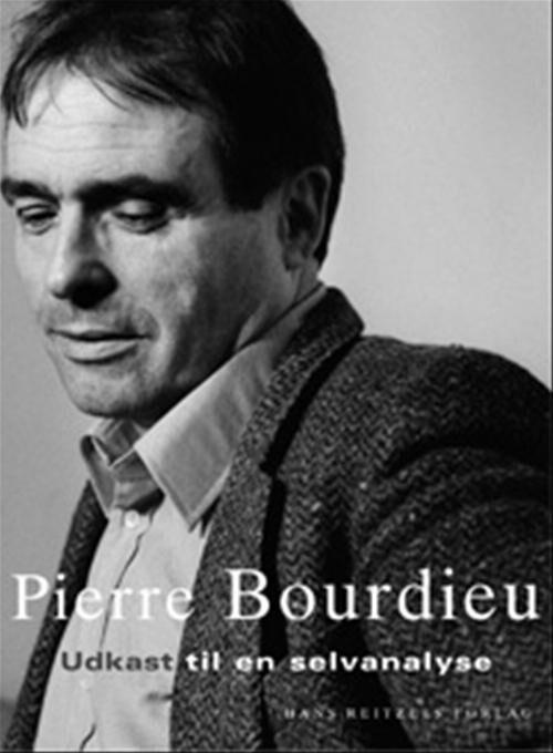 Udkast Til En Selvanalyse - Pierre Bourdieu - Bog
