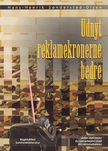 Image of   Udnyt Reklamekronerne Bedre - Hans-henrik Søndersted-olsen - Bog