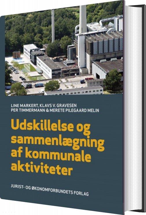 Image of   Udskillelse Og Sammenlægning Af Kommunale Aktivitetere - Line Markert - Bog