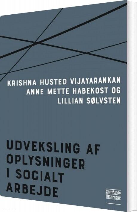 Udveksling Af Oplysninger I Socialt Arbejde - Krishna Husted Vijayarankan - Bog