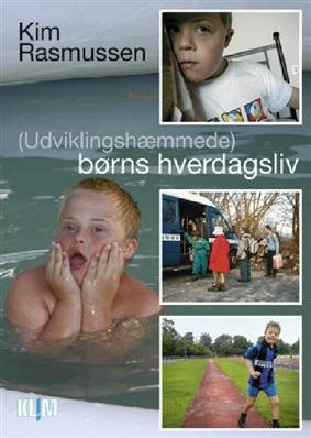 Image of   (udviklingshæmmede) Børns Hverdagsliv - Kim Rasmussen - Bog