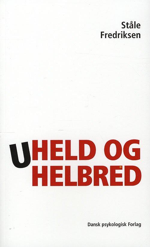 Image of   Uheld Og Helbred - Ståle Fredriksen - Bog