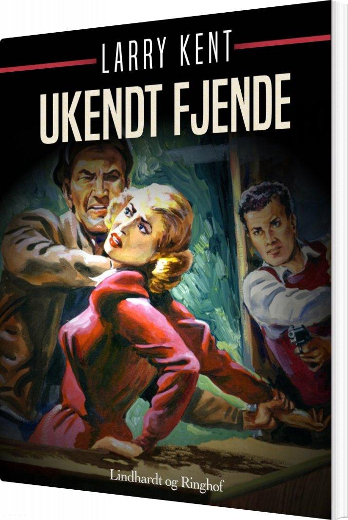Ukendt Fjende - Larry Kent - Bog