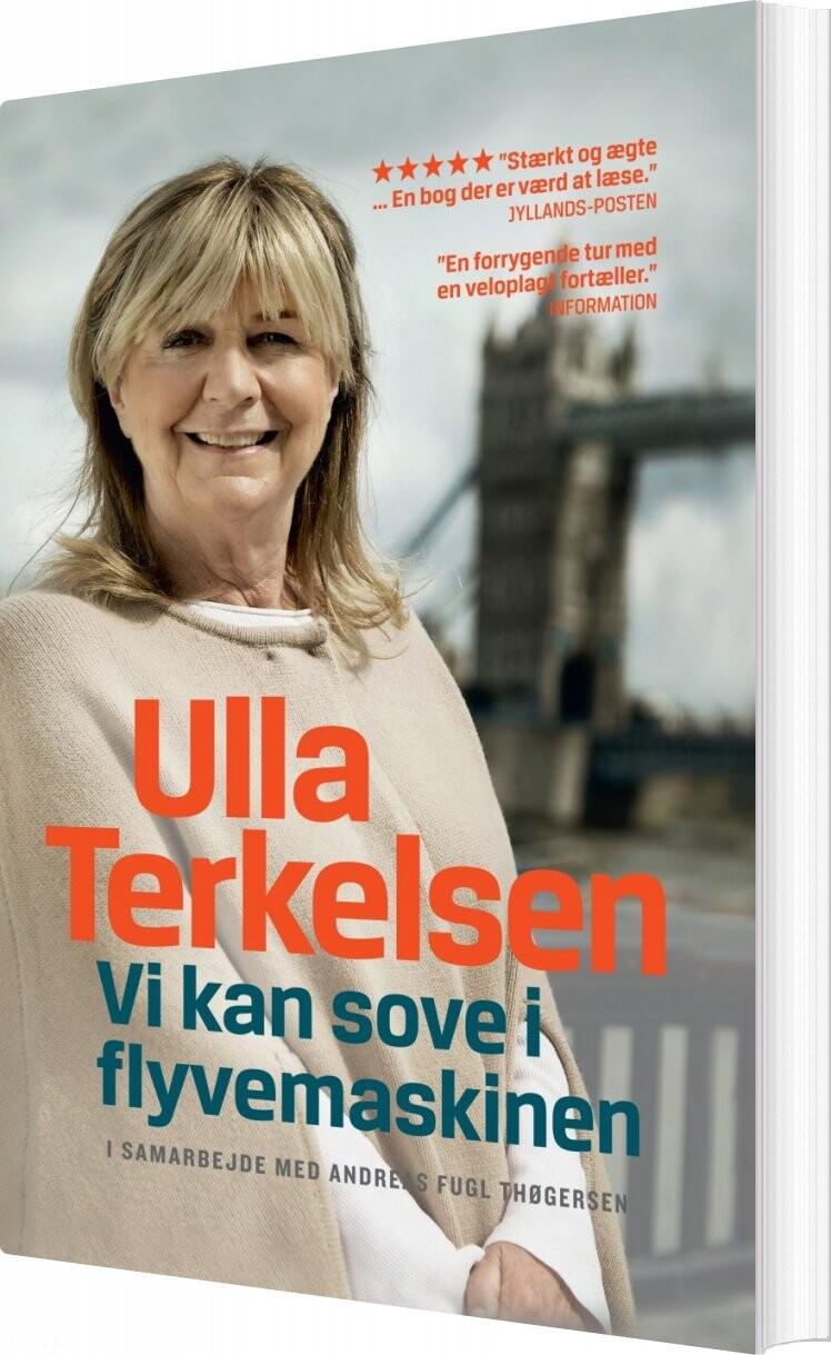 Image of   Ulla Terkelsen Biografi - Vi Kan Sove I Flyvemaskinen - Ulla Terkelsen - Bog