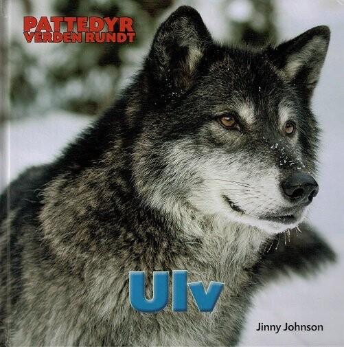 Image of   Pattedyr Verden Rundt - Ulv - Jinny Johnson - Bog