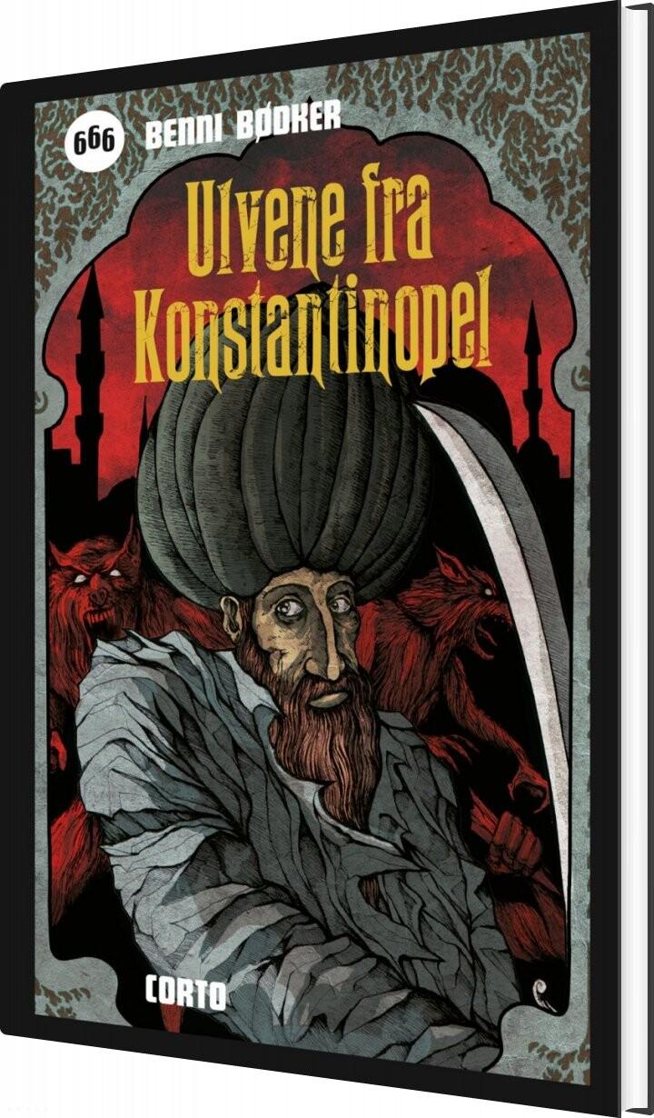 Image of   Ulvene Fra Konstantinopel - Benni Bødker - Bog