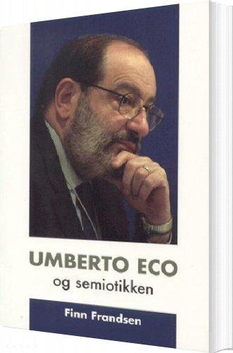 Umberto Eco Og Semiotikken - Finn Frandsen - Bog