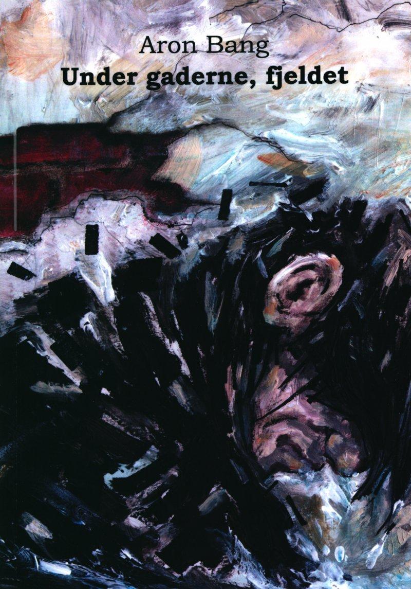 Image of   Under Gaderne, Fjeldet - Aron Bang - Bog
