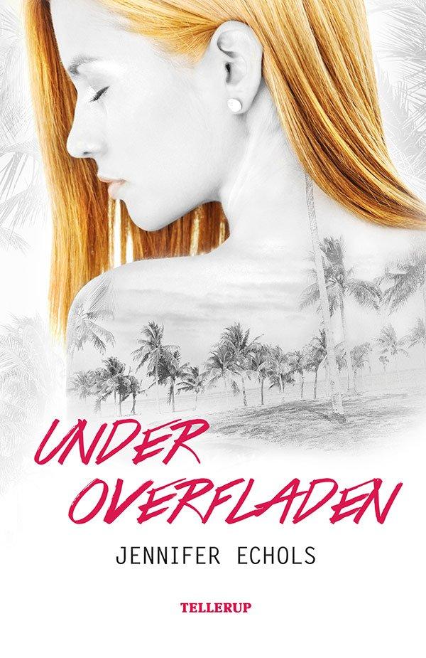Under Overfladen - Jennifer Echols - Bog