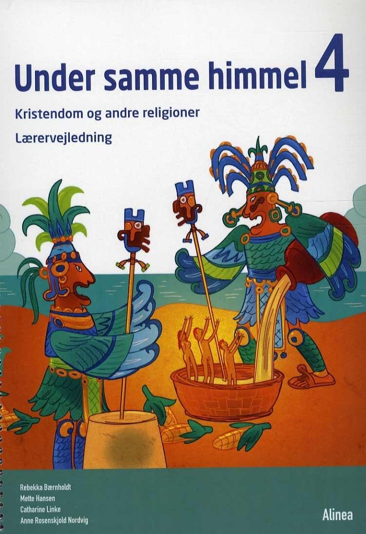 Under Samme Himmel 4, Lærervejledning - Mette Hansen - Bog