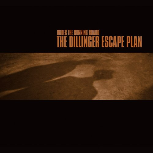 The Dillinger Escape Plan - Under The Running Board - Reissue (bronze/black Merge) - Vinyl / LP