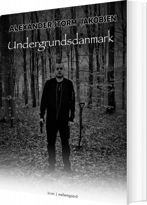 Undergrundsdanmark - Alexander Storm Jakobsen - Bog