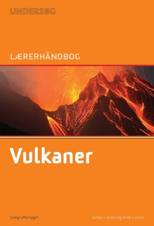Image of   Undersøg Vulkaner - Lærerhåndbog - Esther Larsen - Bog