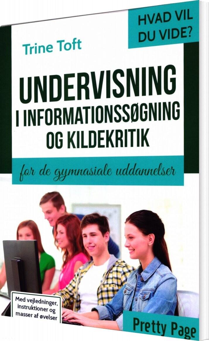 Undervisning I Informationssøgning Og Kildekritik - Trine Toft - Bog