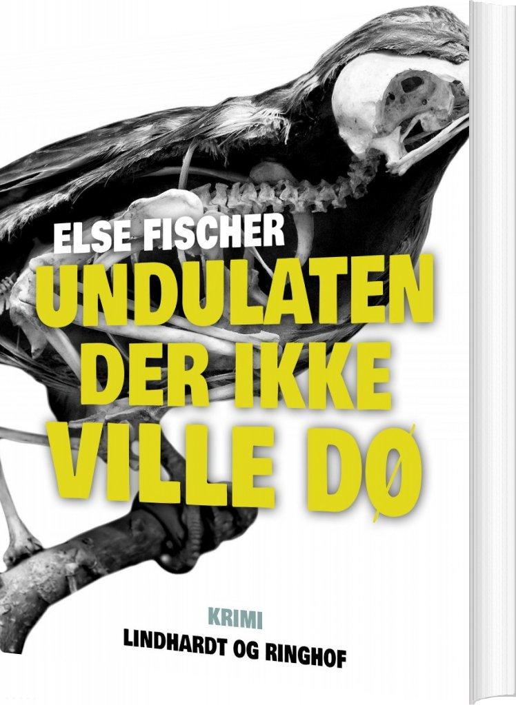 Image of   Undulaten Der Ikke Ville Dø - Else Fischer - Bog