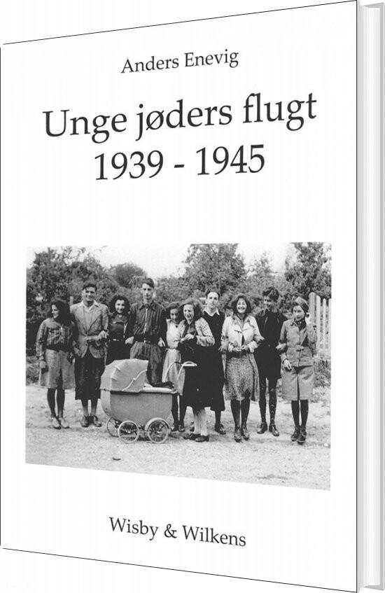 Unge Jøders Flugt 1939-1945 - Anders Enevig - Bog