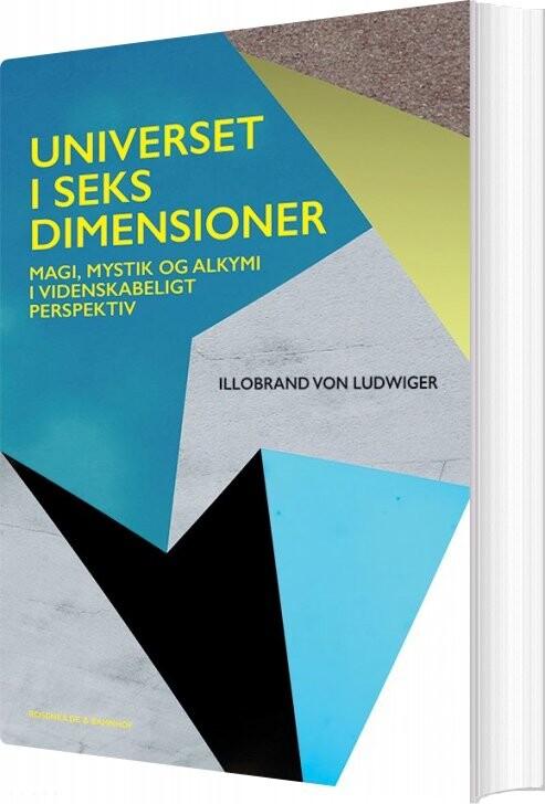 Image of   Universet I Seks Dimensioner - Illobrand Von Ludwiger - Bog