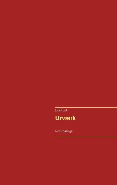 Image of   Urværk - Ebbe Norsk - Bog
