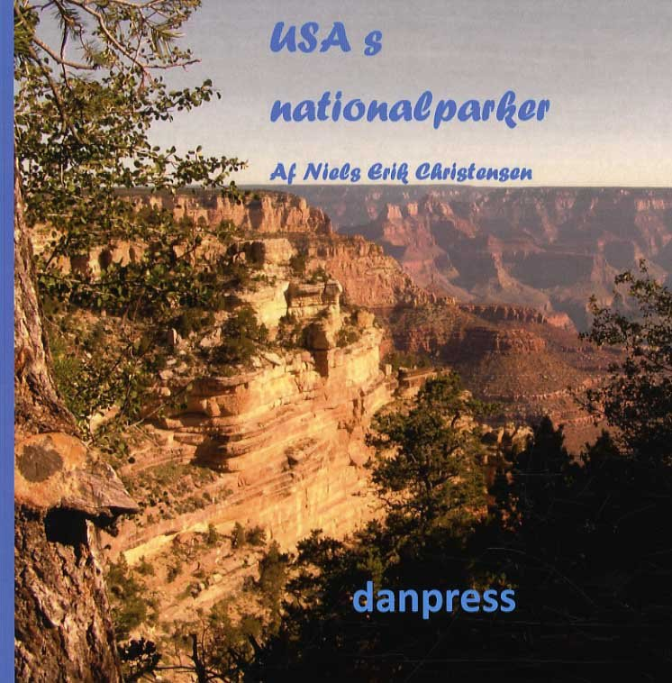 Usas Nationalparker - Niels Erik Christensen - Bog
