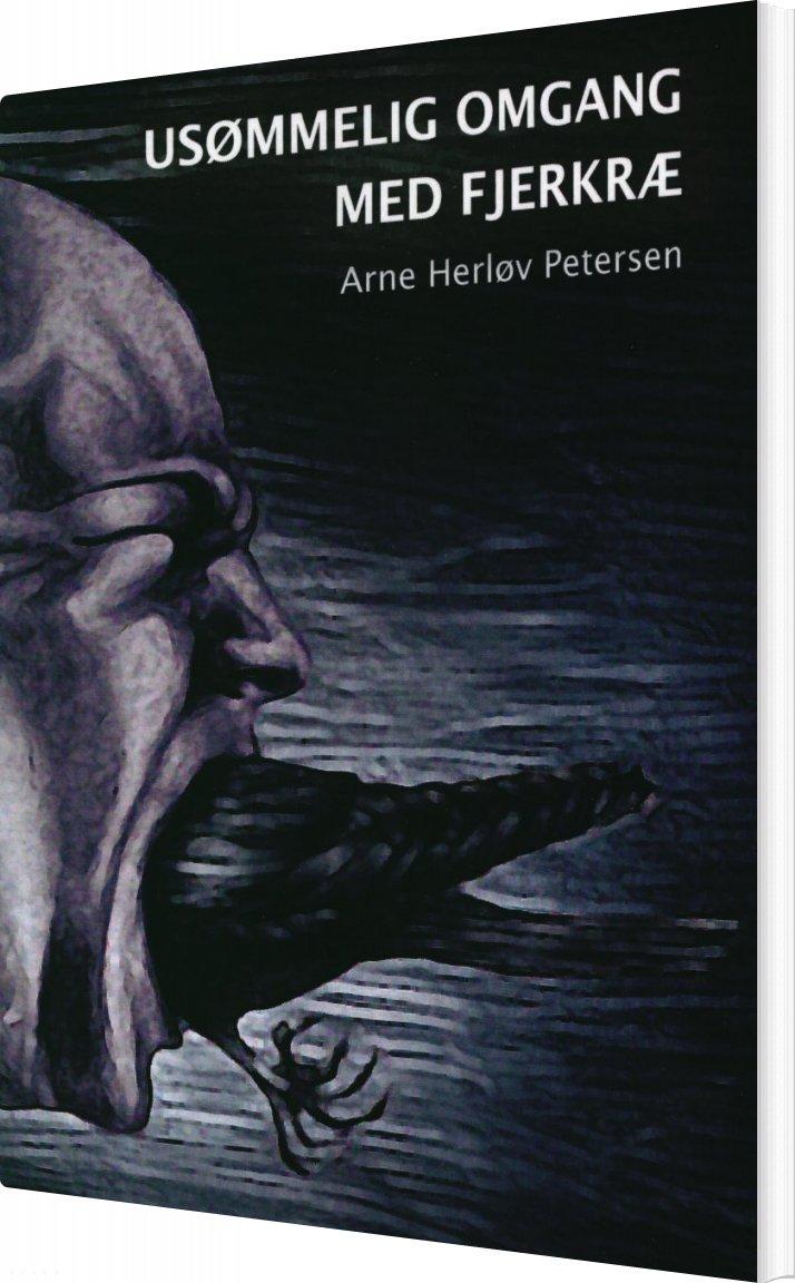 Usømmelig Omgang Med Fjerkræ - Arne Herløv Petersen - Bog