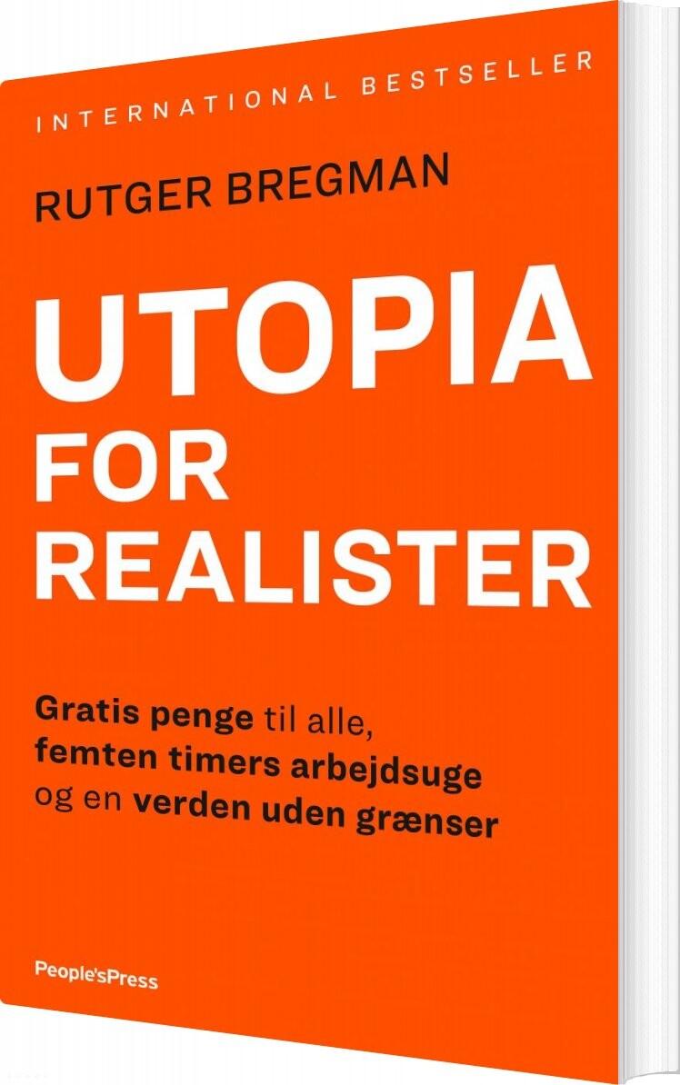 Utopia For Realister - Rutger Bregman - Bog