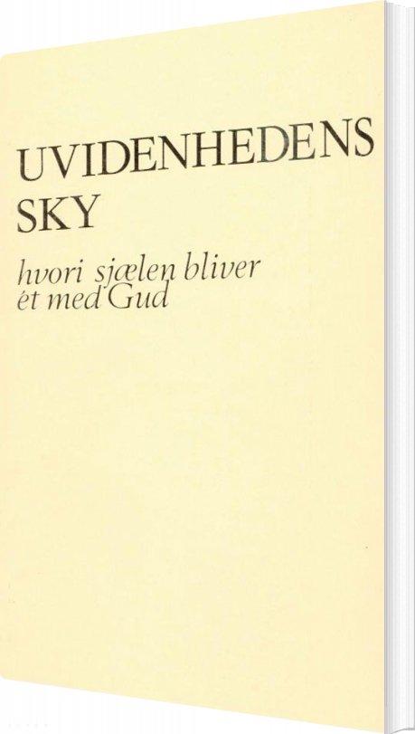 Image of   Uvidenhedens Sky - Hvori Sjælen Bliver ét Med Gud - Diverse - Bog
