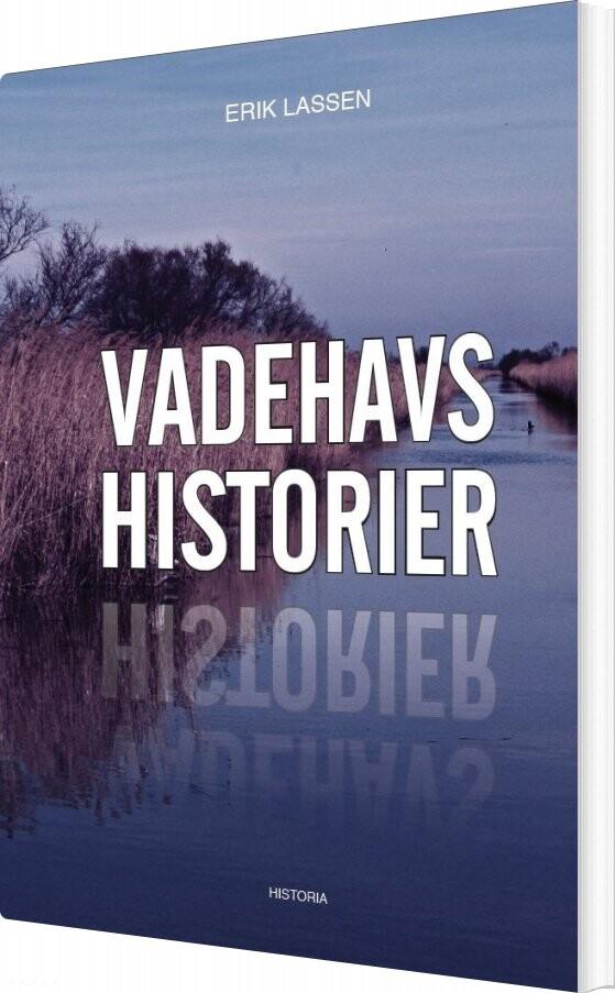 Vadehavshistorier - Erik Lassen - Bog