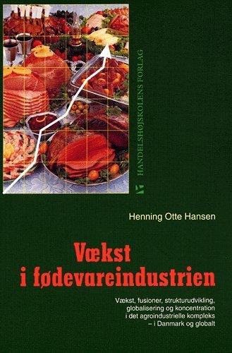 Image of   Vækst I Fødevareindustrien - Hansen H - Bog
