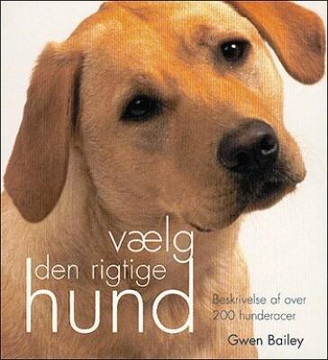 Vælg Den Rigtige Hund - Gwen Bailey - Bog