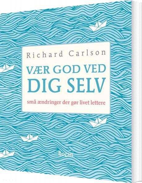 Image of   Vær God Ved Dig Selv - Richard Carlson - Bog