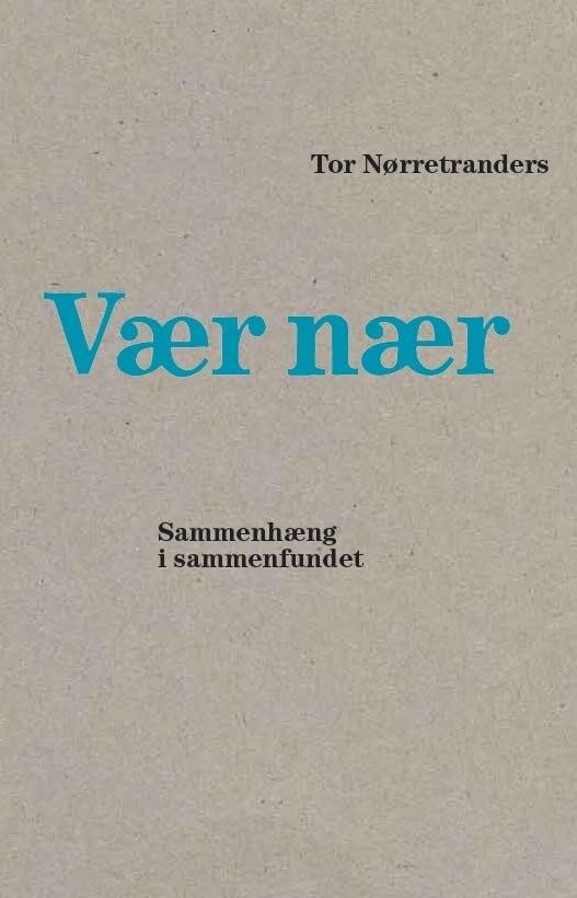 Vær Nær - Tor Nørretranders - Bog