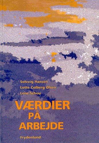 Image of   Værdier På Arbejde - Solveig Hansen - Bog