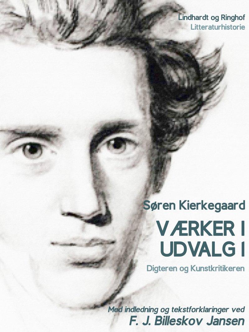 Image of   Værker I Udvalg 1 - Digteren Og Kunstkritikeren - Søren Kierkegaard - Bog