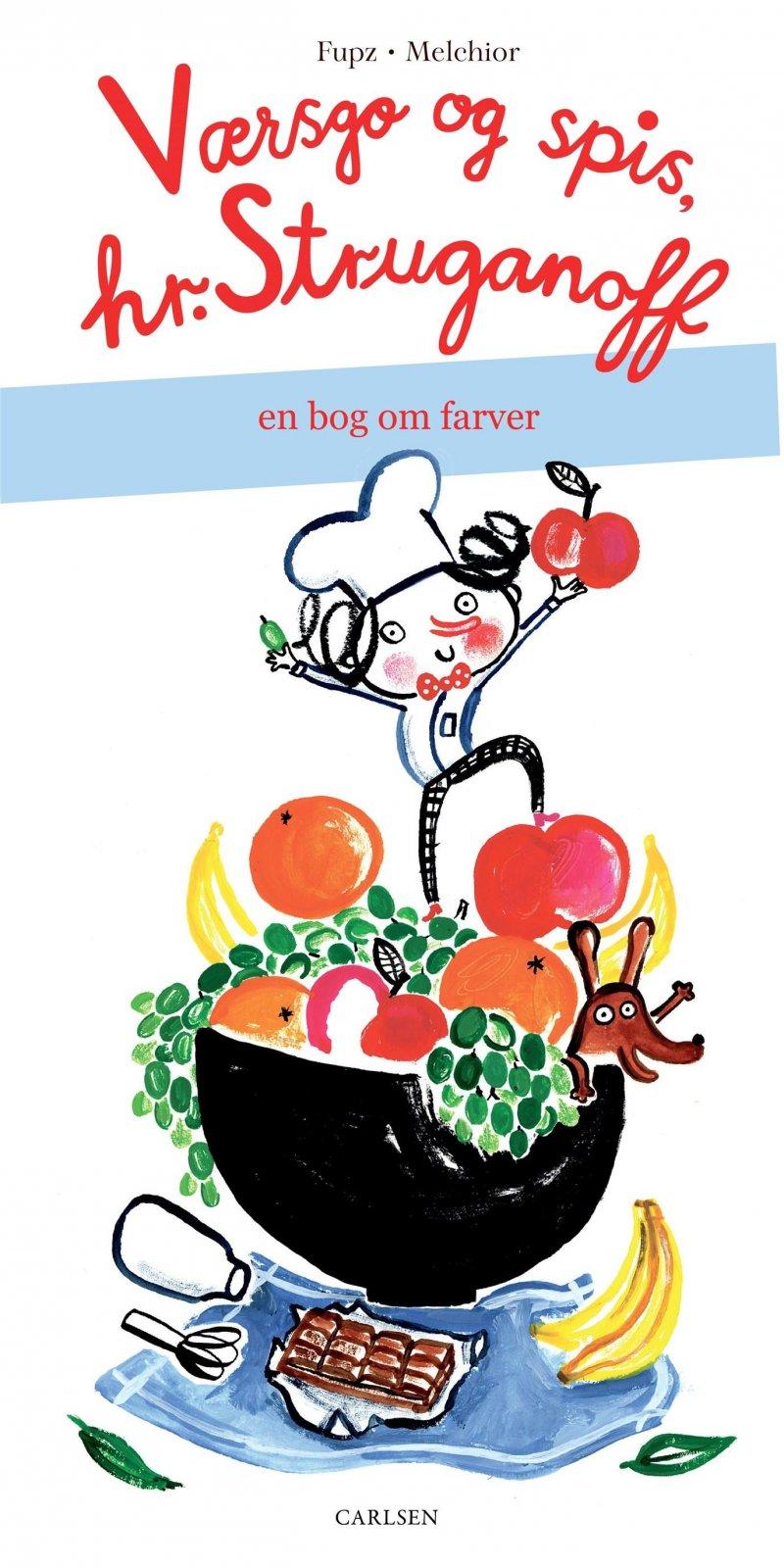 Værsgo Og Spis, Hr. Struganoff - En Bog Om Farver - Kim Fupz Aakeson - Bog