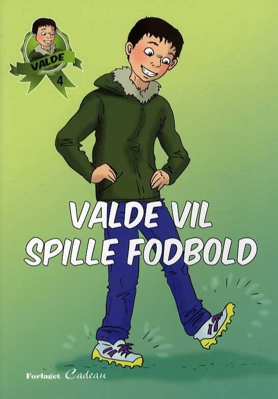 Image of   Valde Vil Spille Fodbold - Anna-marie Helfer - Bog