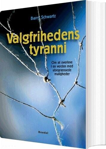 Valgfrihedens Tyranni - Barry Schwartz - Bog