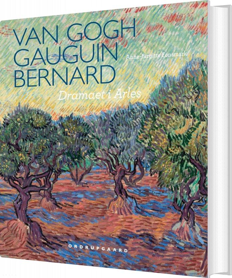 Image of   Van Gogh, Gauguin, Bernard. Dramaet I Arles - Anne-birgitte Fonsmark - Bog