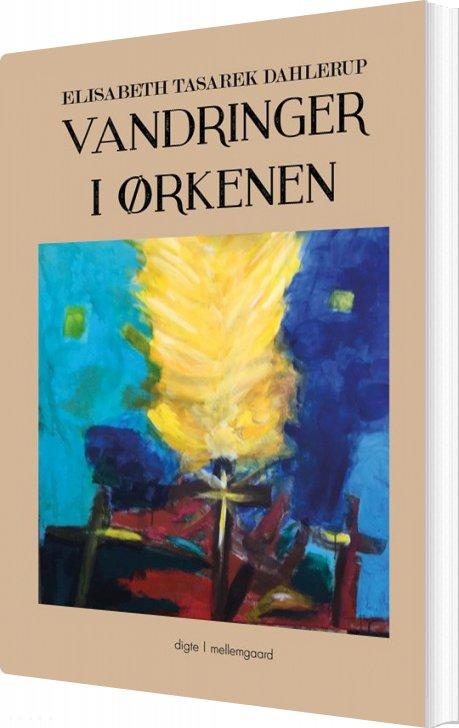 Vandringer I ørkenen - Elisabeth Tasarek Dahlerup - Bog