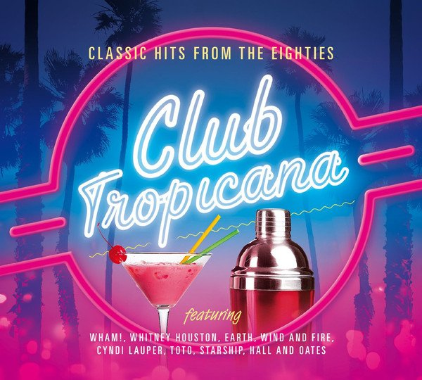 Image of   Club Tropicana - Classic Hits From The Eighties - CD