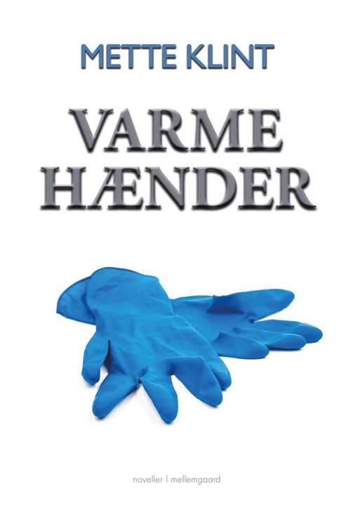 Varme Hænder - Mette Klint - Bog