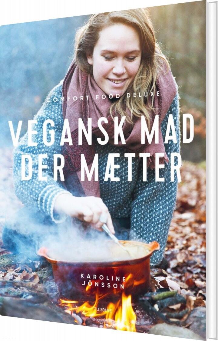 Vegansk Mad Der Mætter - Karoline Jönsson - Bog