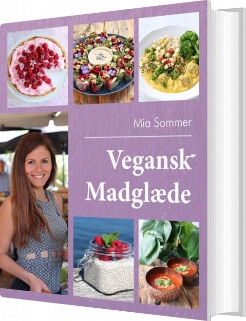 Vegansk Madglæde - Mia Sommer - Bog