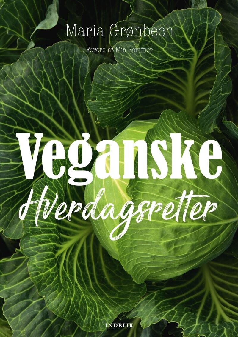 Veganske Hverdagsretter - Maria Grønbech - Bog