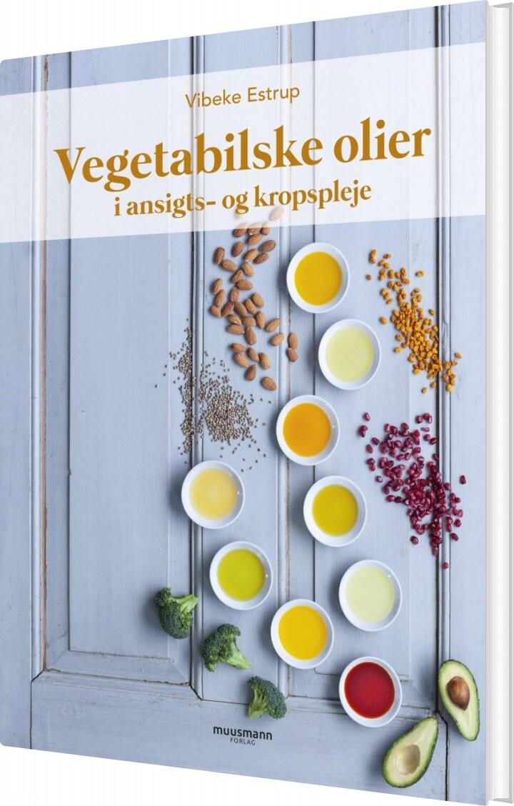 Vegetabilske Olier I Hudpleje - Vibeke Estrup - Bog