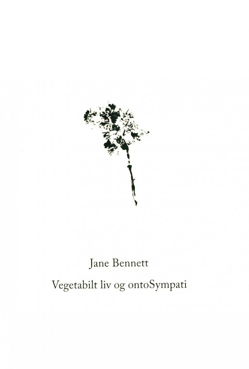 Vegetabilt Liv Og Ontosympati - Jane Bennett - Bog